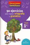 90 EJERCICIOS PARA REPASAR ORTOGRAFÍA Y GRAMÁTICA - Lengua 1º Primaria