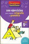 100 EJERCICIOS ORTOGRAFIA Y GRAMATICA 5º PRIMARIA VACACIONES SANTILLANA