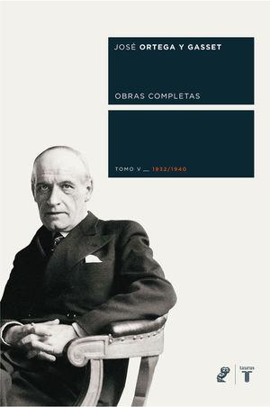 Obras Completas Ortega y Gasset. Tomo V