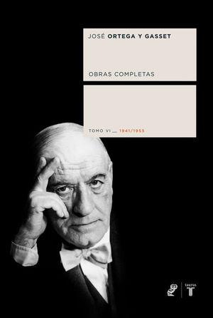 Obras Completas Ortega y Gasset. Tomo VI