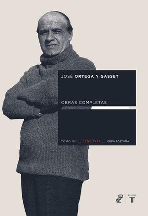 Obras Completas Ortega y Gasset. Tomo VII - Obra póstuma