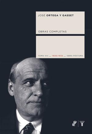 Obras Completas Ortega y Gasset. Tomo VIII - Obra póstuma