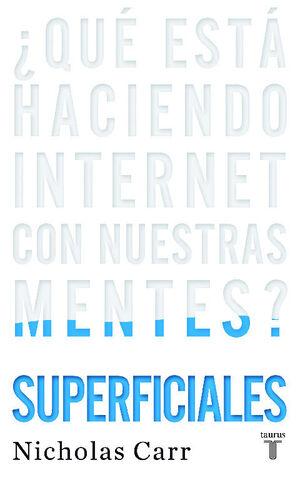 SUPERFICIALES Qué está haciendo internet con nuestras mentes?
