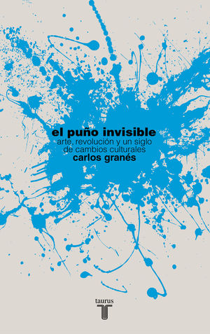 EL PUÑO INVISIBLE (Premio de Ensayo Isabel Polanco)