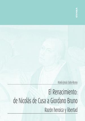 EL RENACIMIENTO: DE NICOLÁS DE CUSA A GIORDANO BRUNO