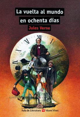 La Vuelta Al Mundo En Ochenta Días (Aula de Literatura)