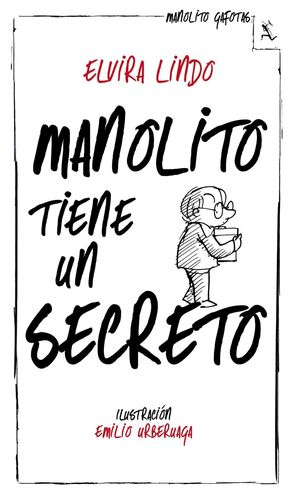 MANOLITO TIENE UN SECRETO (N. ED. 2013)
