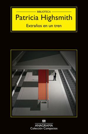 EXTRAÑOS EN UN TREN (ANAGRAMA NEGRA 2015)