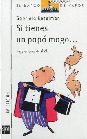 Si Tienes Un Papa Mago