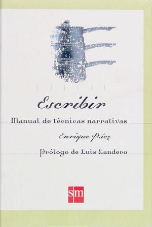 ESCRIBIR Manual de técnicas narrativas