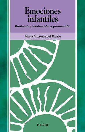 EMOCIONES INFANTILES : EVOLUCIÓN, EVALUACIÓN Y PREVENCIÓN