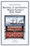Bartleby el escribiente / Benito Cereno / Billy Budd