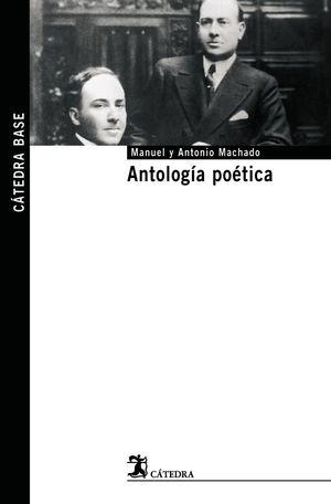 ANTOLOGÍA POÉTICA (Manuel y Antonio Machado)