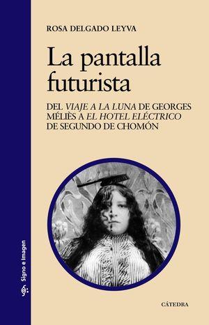 LA PANTALLA FUTURISTA