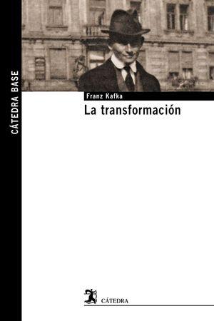 LA TRANSFORMACIÓN (LA METAMORFOSIS)