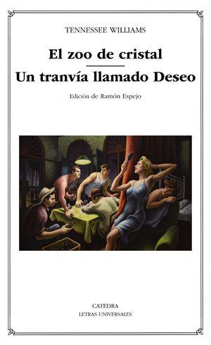 EL ZOO DE CRISTAL; UN TRANVÍA LLAMADO DESEO