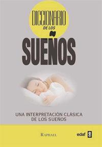 Diccionario de los sueños : Una interpretación clásica de los sueños