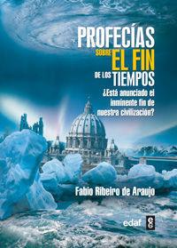 PROFECIAS SOBRE EL FIN DE LOS TIEMPOS