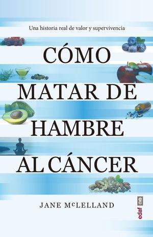 COMO MATAR DE HAMBRE AL CANCER