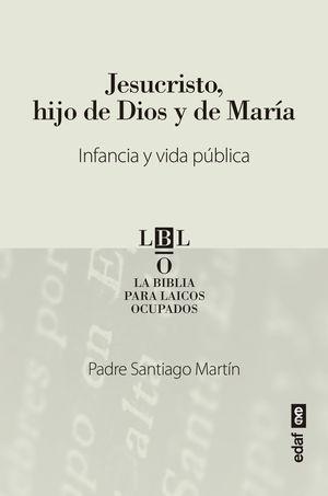 JESUCRISTO, HIJO DE DIOS Y DE MARÍA