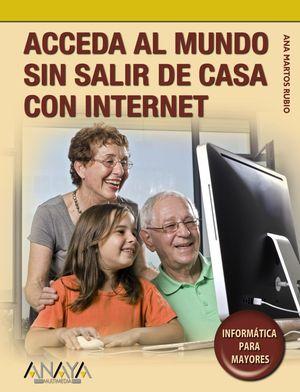 Acceda al mundo sin salir de casa con Internet
