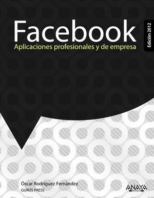 FACEBOOK APICACIONES PROFESIONALES Y DE EMPRESA 2012