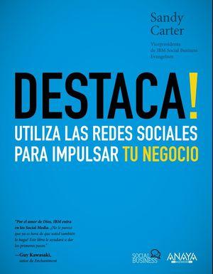 DESTACA! UTILIZA REDES SOCIALES PARA IMPULSAR TU NEGOCIO