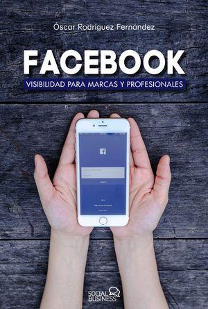 FACEBOOK. VISIBILIDAD PARA MARCAS Y PROFESIONALESA