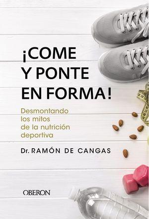 ¡COME Y PONTE EN FORMA! DESMONTANDO LOS MITOS DE LA NUTRICIÓN DEPORTIVA