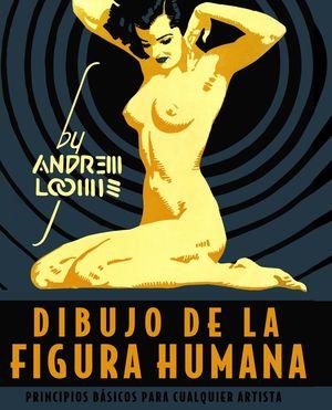 DIBUJO DE LA FIGURA HUMANA. PRINCIPIOS BÁSICOS PARA CUALQUIER ART