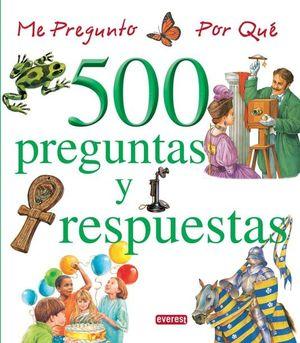 ME PREGUNTO POR QUE: 500 PREGUNTAS Y RESPUESTAS (VOL.3)