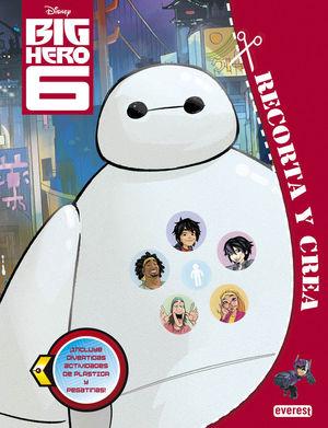 BIG HERO 6. RECORTA Y CREA