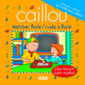 Caillou cuida a Rosie = Caillou watches Rosie