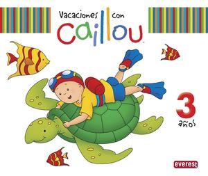 VACACIONES CON CAILLOU 3 AÑOS