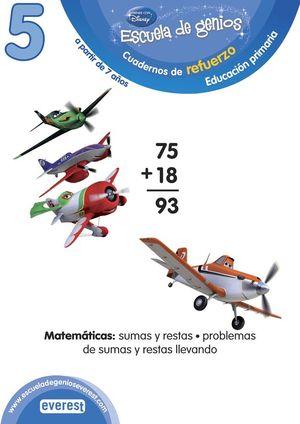 ESCUELA DE GENIOS. 6-7 AÑOS. COMPETENCIA MATEMÁTICA: SUMAS Y RESTAS. PROBLEMAS D