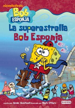 Bob Esponja. La superestrella Bob Esponja