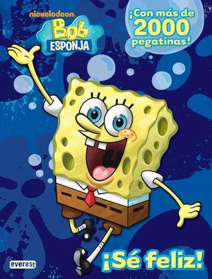 Bob Esponja. ¡Sé feliz!