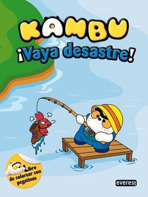 KAMBU. ¡VAYA DESASTRE! LIBRO DE COLOREAR CON PEGATINAS