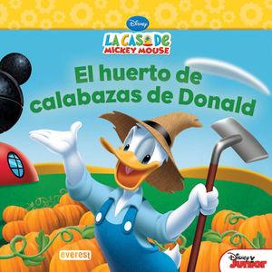 LA CASA DE MICKEY MOUSE. EL HUERTO DE CALABAZAS DE DONALD