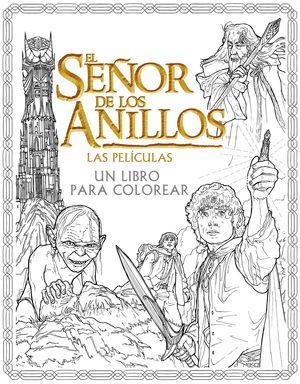 EL SEÑOR DE LOS ANILLOS. LAS PELÍCULAS. UN LIBRO PARA COLOREAR