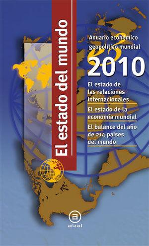 ESTADO DEL MUNDO 2010 : ANUARIO ECONOMICO GEOPOLITICO MUNDIAL
