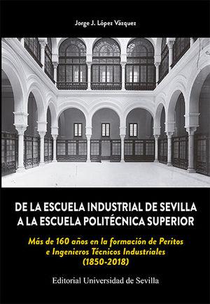 DE LA ESCUELA INDUSTRIAL DE SEVILLA A LA ESCUELA POLITÉCNICA SUPERIOR