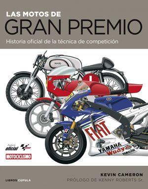 MOTOCICLETAS DE GRAN PREMIO : LA HISTORIA TECNICA OFICIAL
