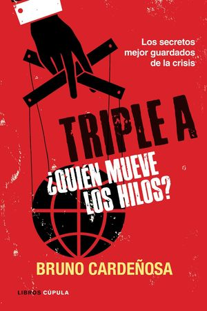 TRIPLE A. ¿QUIÉN MUEVE LOS HILOS?