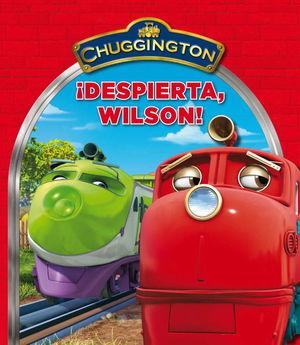 CHUGGINGTON N.4 ¡DESPIERTA, WILSON!