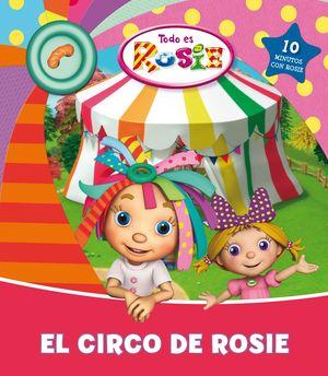 TODO ES ROSIE - CIRCO DE ROSIE, EL