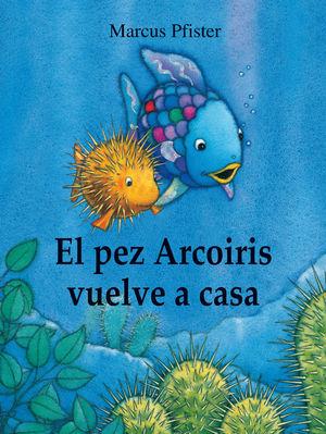 PEZ ARCOIRIS VUELVE A CASA (ALBUM ILUSTR