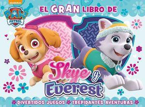 EL GRAN LIBRO DE SKY Y EVEREST (PAW PATROL - PATRULLA CANINA. LIBRO REGALO)