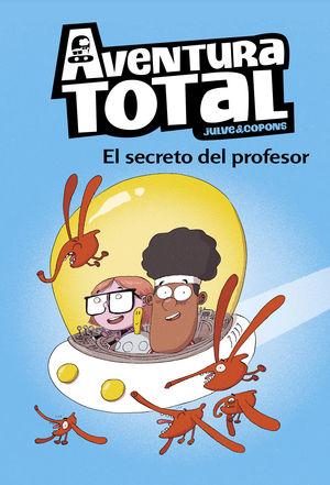 EL SECRETO DEL PROFESOR (AVENTURA TOTAL 1)