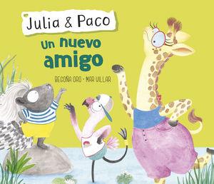 UN NUEVO AMIGO (JULIA & PACO. ÁLBUM ILUSTRADO.)